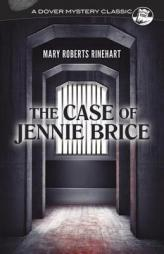 The Case of Jennie Brice (Dover Mystery Classics) by Mary Roberts Rinehart Paperback Book